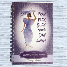 Pray, Play, Slay Your Day Away 2020 Weekly Inspirational Planner --Cidne Wallace