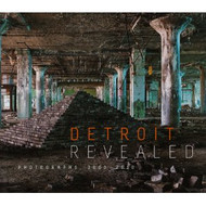 Detroit Revealed:  Photographs 2000-2010