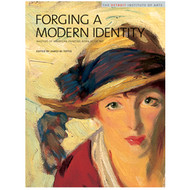 Forging a Modern Identity: Masters of American Painting Born After 1847 HC