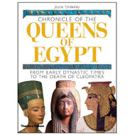 Chronicles of the Queens of Egypt: From Early Dynastic Times to the Death of Cleopatra
