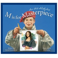 M is for Masterpiece: An Art Alphabet