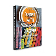 Dinner With Georgia O'Keeffe: Recipes, Art & Landscape