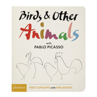 Birds & Other Animals with Pablo Picasso Board Book