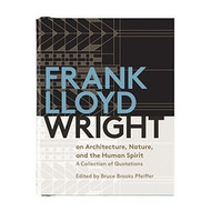 Frank Lloyd Wright: A Collection of Quotations