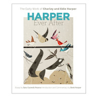 Harper Ever After - The Early Work of Charley and Edie Harper