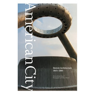 American City Detroit Architecture, 1845-2005