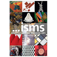 ...Isms:  Understanding Modern Art