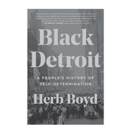Black Detroit:  A People's History of Self-Determination Book