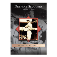 Detroit Sluggers The First 75 Years