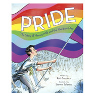 Pride The Story of Harvey Milk and the Rainbow Flag