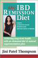 THE IBD REMISSION DIET: Achieving Long-Term Health With An Elemental Diet & Natural Supplementation Plan (eBook) - by Jini Patel Thompson (AU)