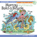 Murray The Shark Series Vol. 3: Murray & Friends Build a Bicycle (MP3 Audio File) - by Jini Patel Thompson (AU)