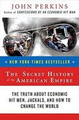 THE SECRET HISTORY OF THE AMERICAN EMPIRE