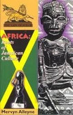 Africa: Roots of Jamaican Culture BY Mervyn Alleyne 1263PB