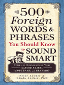 500 Foreign Words&Phrases You Should Know to Sound Smart