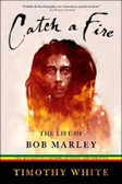 Catch A Fire: The Life of Bob Marley BY Timothy White 179PB