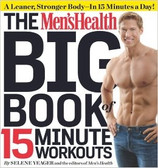 The Men's Health Big Book of 15 Minute Workouts 1425PB