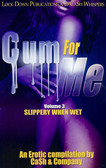 Cum for Me 3: Slippery When Wet  1867PB