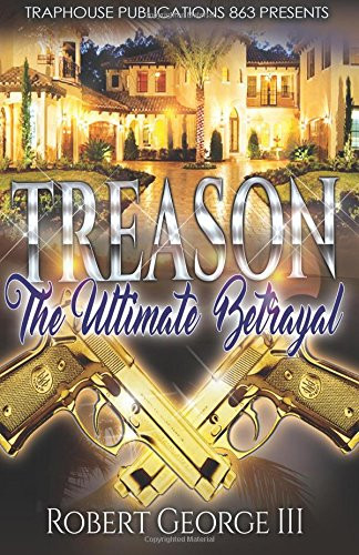Treason : The Ultimate Betrayal PART 1