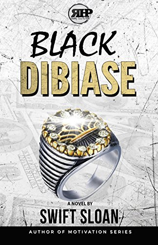 Black Dibiase by Swift Sloan