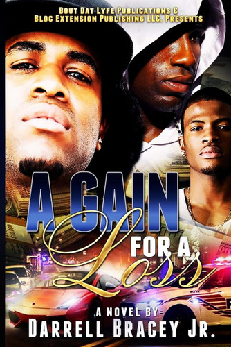 A Gain for a Loss by by Darrell Bracey Jr