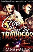 God Bless the Trappers Part 1