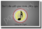 Dont Die With Your Music Still In You - NEW Musician Quote Poster
