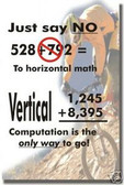 Just Say No to Horizontal Math - Classroom Poster