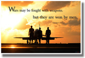 Wars May Be Fought with Weapons but They Are Won By Men - NEW Military Poster