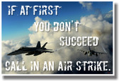 If At First You Don't Succeed Call In An Airstrike - New Military Strike
