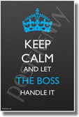 Keep Calm and Let The Boss Handle It - NEW Humor Poster