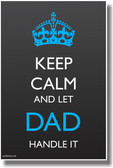 Keep Calm and Let Dad Handle It - Royal British Corwn PosterEnvy Poster