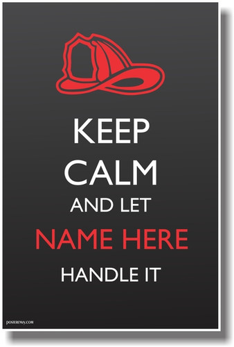 PosterEnvy - Keep Calm and Let Fire Fighter Helmet Handle It - Custom Poster