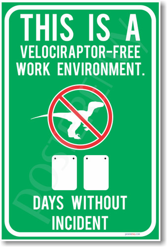 This Is a Velociraptor Free Work Environment - __ Days Without Incident - NEW Humor Poster (hu162) dinosaur dino work place safety