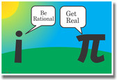 Be Rational, Get Real - Pi and Imaginary Numbers - NEW Humor Funny Math POSTER