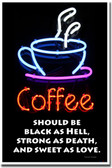 Coffee Should Be Black As Hell, Strong As Death and Sweet As Love - Turkish Prover Funny Poster