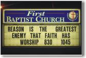Reason is the greatest enemy of Faith