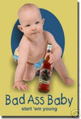 Bad Ass Baby - start 'em young - Beer Drinking