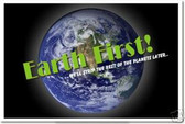 Earth First! We'll Strip the Rest of the Planets Later.