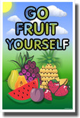 Go Fruit Yourself - NEW Health Poster