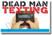 Dead Man Texting - NEW Health and Safety Poster