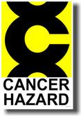 Cancer Hazard Poster