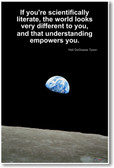 Neil DeGrasse Tyson - If You're Scientifically Literate the World Looks Very Different To You and that Understanding Empowers You - NEW Famous Scientist Poster