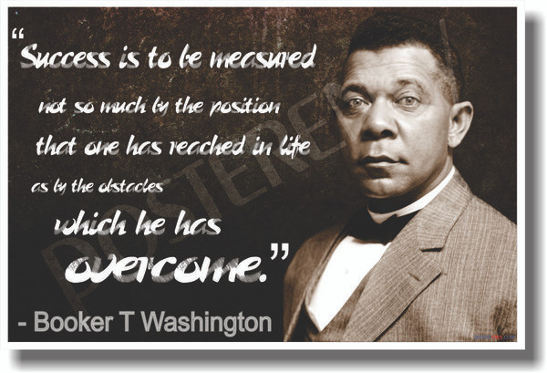 Posterenvy Success Is To Be Measured Booker T Washington New