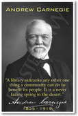 "Andrew Carnegie - ""A Library Outranks..."" - NEW Famous Person Poster"