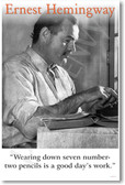 "Ernest Hemingway - ""Wearing Down 7 Number #2 Pencils Is A Good Day's Work"" - NEW Famous Person Poster"