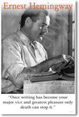 "Ernest Hemingway - ""Once Writing Has Become Your Major Vice..."" - NEW Famous Person Poster"