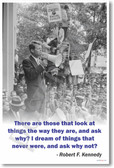 "Robert Kennedy - ""There Are Those That Look at Things and Ask..."" - NEW Famous Person Poster"