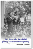 Robert Kennedy - Only Those Who Dare to Fail - NEW Famous Person Poster