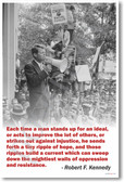 Robert F. Kennedy - Each Time A Man Stands Up - NEW Famous Person Poster